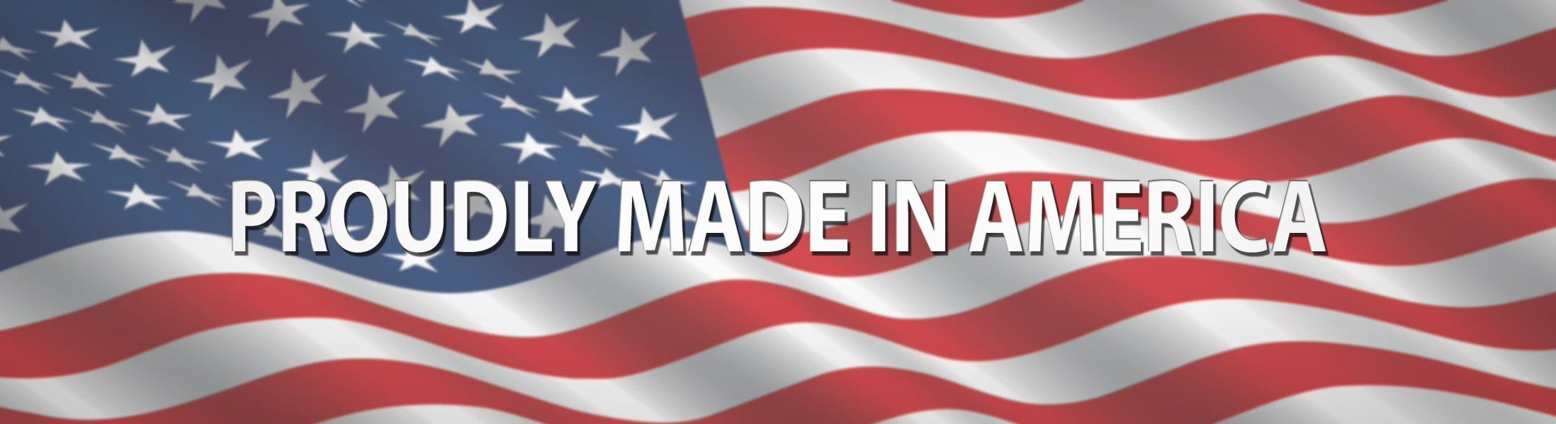 Products Proudly Made in America